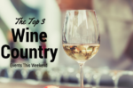 The Top 3 Wine Country Events This Weekend